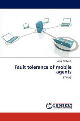 Fault Tolerance of Mobile Agents (Paperback)