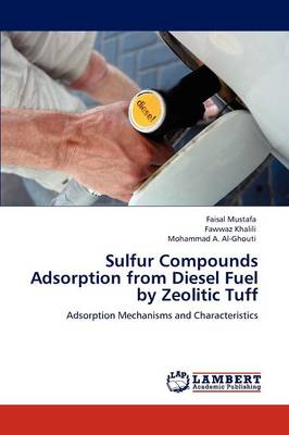 Sulfur Compounds Adsorption from Diesel Fuel by Zeolitic Tuff (Paperback)