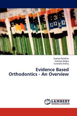 Evidence Based Orthodontics - An Overview (Paperback)