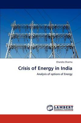 Crisis of Energy in India (Paperback)