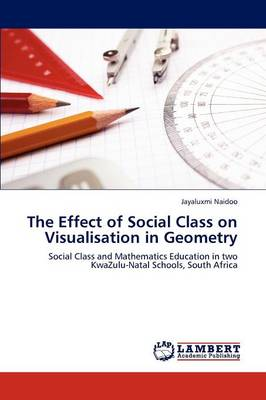 The Effect of Social Class on Visualisation in Geometry (Paperback)