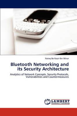 Bluetooth Networking and Its Security Architecture (Paperback)