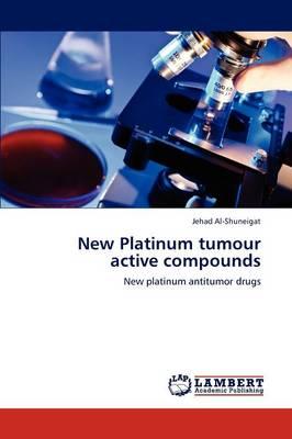New Platinum Tumour Active Compounds (Paperback)