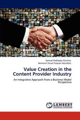 Value Creation in the Content Provider Industry (Paperback)