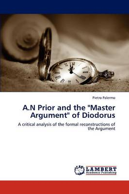 A.N Prior and the Master Argument of Diodorus (Paperback)