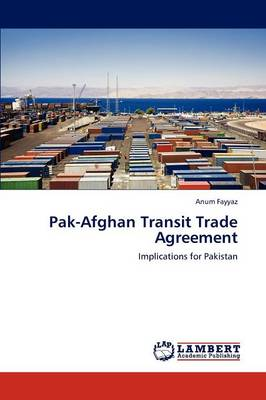 Pak-Afghan Transit Trade Agreement (Paperback)