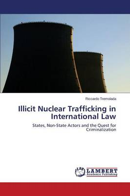 Illicit Nuclear Trafficking in International Law (Paperback)