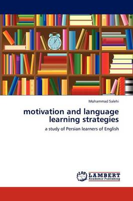 Motivation and Language Learning Strategies (Paperback)