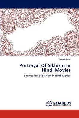 Portrayal of Sikhism in Hindi Movies (Paperback)