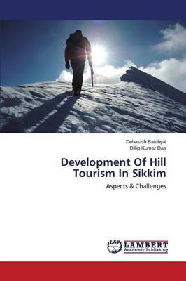 Development of Hill Tourism in Sikkim (Paperback)