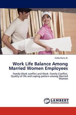 Work Life Balance Among Married Women Employees (Paperback)