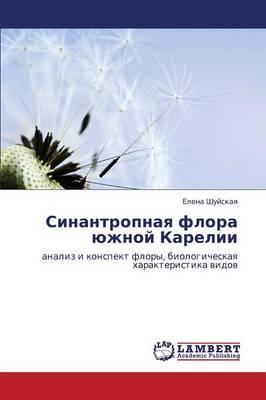 Sinantropnaya Flora Yuzhnoy Karelii (Paperback)