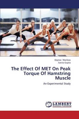 The Effect of Met on Peak Torque of Hamstring Muscle (Paperback)