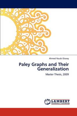 Paley Graphs and Their Generalization (Paperback)