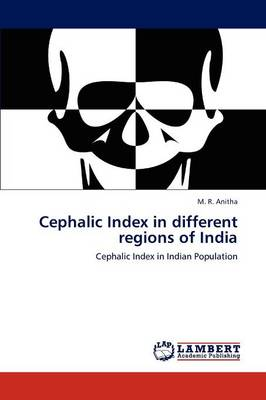 Cephalic Index in Different Regions of India (Paperback)