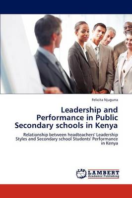 Leadership and Performance in Public Secondary Schools in Kenya (Paperback)
