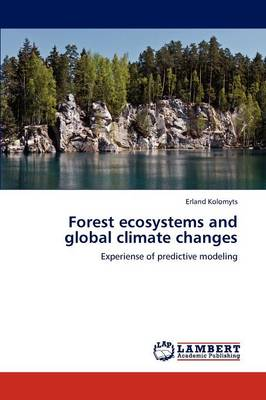 Forest Ecosystems and Global Climate Changes (Paperback)