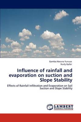 Influence of Rainfall and Evaporation on Suction and Slope Stability (Paperback)