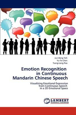 Emotion Recognition in Continuous Mandarin Chinese Speech (Paperback)