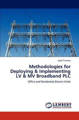 Methodologies for Deploying & Implementing LV & Mv Broadband Plc (Paperback)