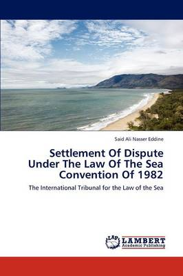 Settlement of Dispute Under the Law of the Sea Convention of 1982 (Paperback)