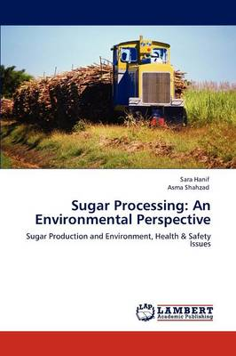 Sugar Processing: An Environmental Perspective (Paperback)