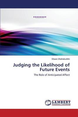 Judging the Likelihood of Future Events (Paperback)