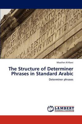 The Structure of Determiner Phrases in Standard Arabic (Paperback)