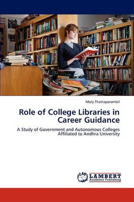 Role of College Libraries in Career Guidance (Paperback)