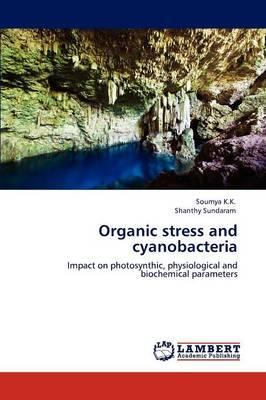 Organic Stress and Cyanobacteria (Paperback)