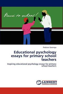 Educational Pyschology Essays for Primary School Teachers (Paperback)
