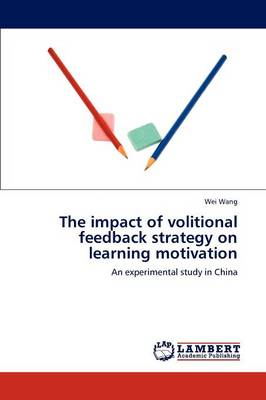 The Impact of Volitional Feedback Strategy on Learning Motivation (Paperback)