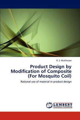 Product Design by Modification of Composite (for Mosquito Coil) (Paperback)
