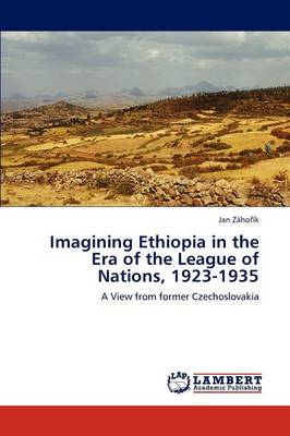 Imagining Ethiopia in the Era of the League of Nations, 1923-1935 (Paperback)