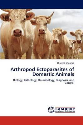 Arthropod Ectoparasites of Domestic Animals (Paperback)