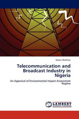 Telecommunication and Broadcast Industry in Nigeria (Paperback)