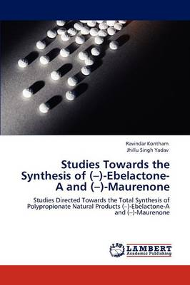 Studies Towards the Synthesis of (-)-Ebelactone-A and (-)-Maurenone (Paperback)