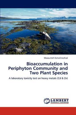 Bioaccumulation in Periphyton Community and Two Plant Species (Paperback)