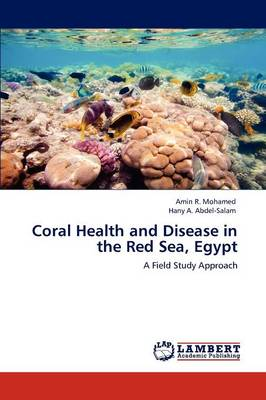 Coral Health and Disease in the Red Sea, Egypt (Paperback)