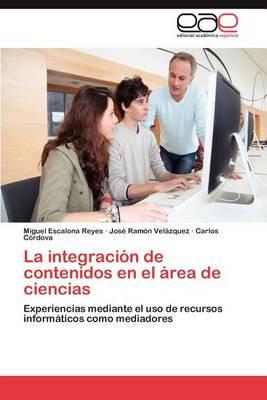 La Integracion de Contenidos En El Area de Ciencias (Paperback)