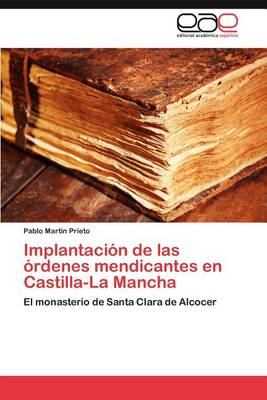 Implantacion de Las Ordenes Mendicantes En Castilla-La Mancha (Paperback)