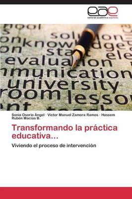 Transformando La Practica Educativa... (Paperback)