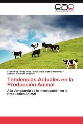 Tendencias Actuales En La Produccion Animal (Paperback)