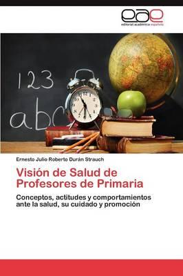 Vision de Salud de Profesores de Primaria (Paperback)