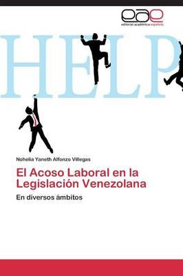 El Acoso Laboral En La Legislacion Venezolana (Paperback)