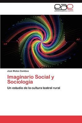 Imaginario Social y Sociologia (Paperback)