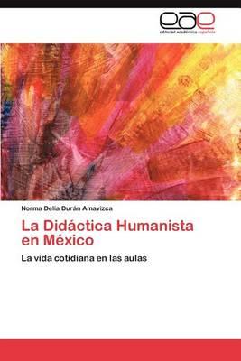 La Didactica Humanista En Mexico (Paperback)