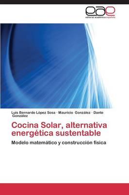 Cocina Solar, Alternativa Energetica Sustentable (Paperback)