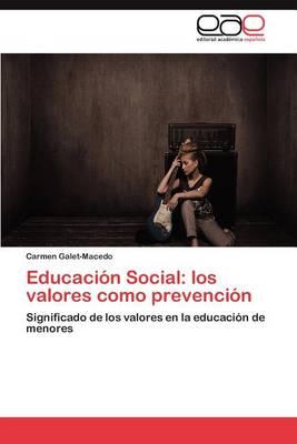 Educacion Social: Los Valores Como Prevencion (Paperback)