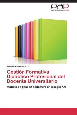 Gestion Formativa Didactico Profesional del Docente Universitario (Paperback)